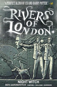 Rivers of London: Volume 2 - Night Witch - Ben Aaronovitch, Lee Sullivan Hill, Andrew Cartmel