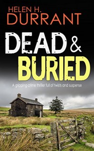 DEAD & BURIED a gripping crime thriller full of twists - HELEN H. DURRANT