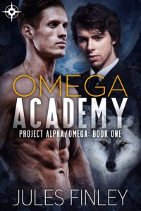 Omega Academy (Project Alpha/Omega Book 1) - Jules Finley