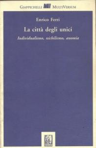 La città degli unici - Enrico Ferri