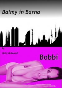 Balmy in Barna: Bobbi - Molly McDonnell