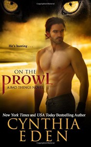 On The Prowl (Bad Things) (Volume 2) - Cynthia Eden