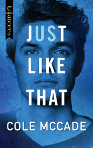 Just Like That (Albin Academy #1) - Cole McCade
