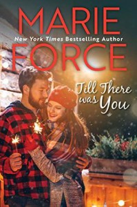 Till There Was You (Butler, Vermont #4) - Marie Force