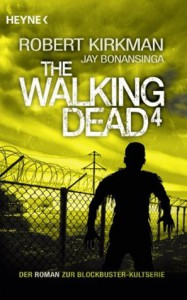 The Walking Dead 4: Roman - Robert Kirkman, Jay Bonansinga, Wally Anker