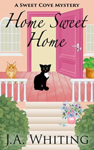 Home Sweet Home (A Sweet Cove Mystery Book 6) - J.A. Whiting