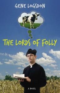The Lords of Folly: A Novel - Gene Logsdon