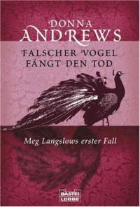 Falscher Vogel fängt den Tod: Meg Langslows erster Fall - Frauke Meier, Donna Andrews
