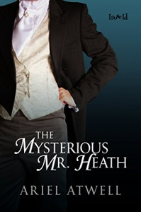 The Mysterious Mr. Heath - Ariel Atwell