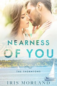 The Nearness of You (The Thorntons Book 1) - Iris Morland