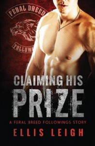 Claiming His Prize (Feral Breed Followings) - Ellis Leigh