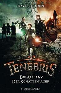 Tenebris - Die Allianz der Schattenjäger - Dave Rudden, Claudia Max