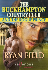 The Buckhampton Country Club and the Rogue Prince - Ryan Field