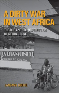 A Dirty War in West Africa: The RUF and the Destruction of Sierra Leone - Lansana Gberie