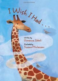 I Wish I Had . . . - Giovanna Zoboli, Simona Mulazzani