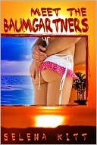 Meet The Baumgartners (Baumgartners, #0) - Selena Kitt