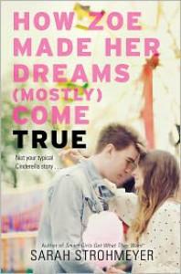 How Zoe Made Her Dreams (Mostly) Come True - Sarah Strohmeyer