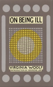 On Being Ill - Virginia Woolf