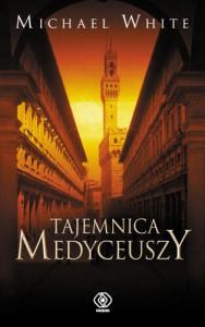 Tajemnica Medyceuszy - Michael White