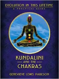 Kundalini & the Chakras: Evolution in this Lifetime -