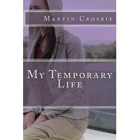 My Temporary Life - Martin Crosbie