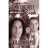 Unacceptable Risk (Hidden Wolves, #1) - Kaje Harper