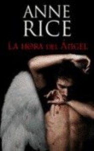 La hora del ángel - Anne Rice