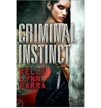 Criminal Instinct - Kelly Parra