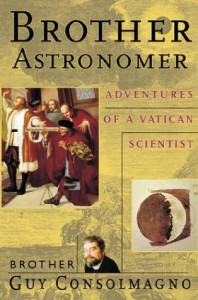 Brother Astronomer: Adventures of a Vatican Scientist - Guy Consolmagno