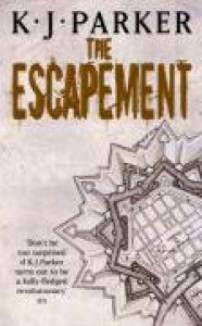 The Escapement: The Engineer Trilogy: Book Three - K. J. Parker