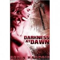 Darkness at Dawn - Devin Harnois