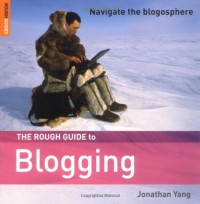 The Rough Guide to Blogging - Jon Yang, Rough Guides
