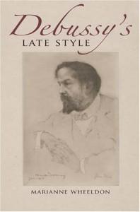 Debussy's Late Style - Marianne Wheeldon