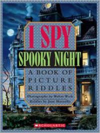 I Spy Spooky Night - Jean Marzollo,  Walter Wick