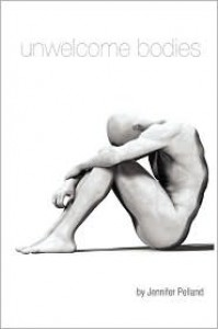 Unwelcome Bodies - Jennifer Pelland