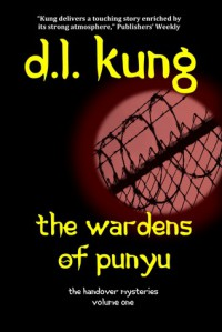 The Wardens of Punyu - D.L. Kung
