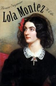 Lola Montez: A Life - Bruce Seymour