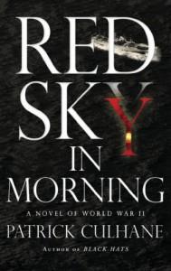Red Sky in Morning: A Novel of World War II - Patrick Culhane, Joe Barrett