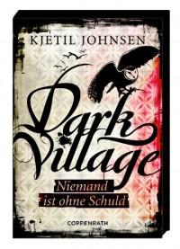 Dark Village 03 - Niemand ist ohne Schuld - Kjetil Johnsen