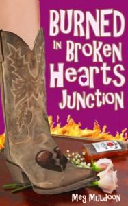 Burned in Broken Hearts Junction: A Cozy Matchmaker Mystery (Cozy Matchmaker Mystery Series) - Meg Muldoon