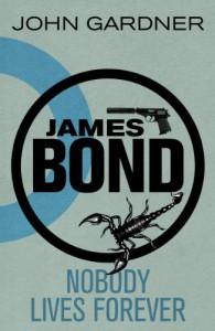 James Bond: Nobody Lives Forever: A 007 Novel (James Bond Novels) - John Gardner