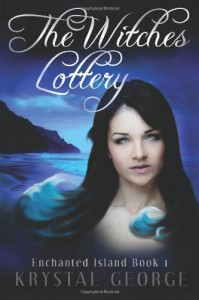 The Witches Lottery (Enchanted Island Series) (Volume 1) - 'Krystal George',  'Krystal McLaughlin'
