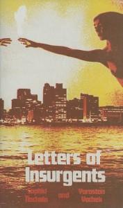 Letters of Insurgents - Sophia Nachalo, Fredy Perlman, Yarostan Vochek