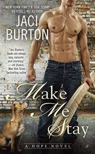 Make Me Stay (Hope Book 5) - Jaci Burton