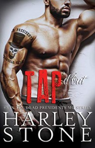 Tap'd Out (Dead Presidents MC #5) - Harley Stone