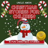 15 Fun Christmas Stories (FREE Coloring Book & Activities Included!) Santa Claus is Coming to Town (Christmas Stories for Children) - Uncle Amon