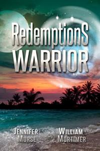REDEMPTION'S WARRIOR - Jennifer Morse, William Mortimer