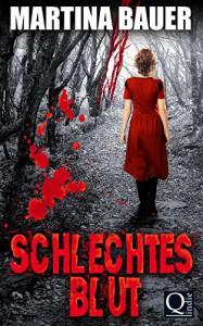 Schlechtes Blut - Martina Bauer