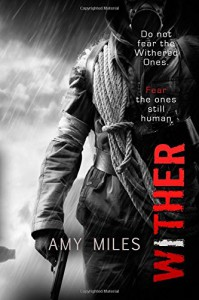 Wither (The Withered Series) (Volume 1) - Amy Miles