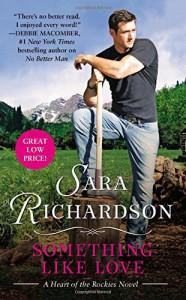 Something Like Love (Heart of the Rockies) - Sara Richardson